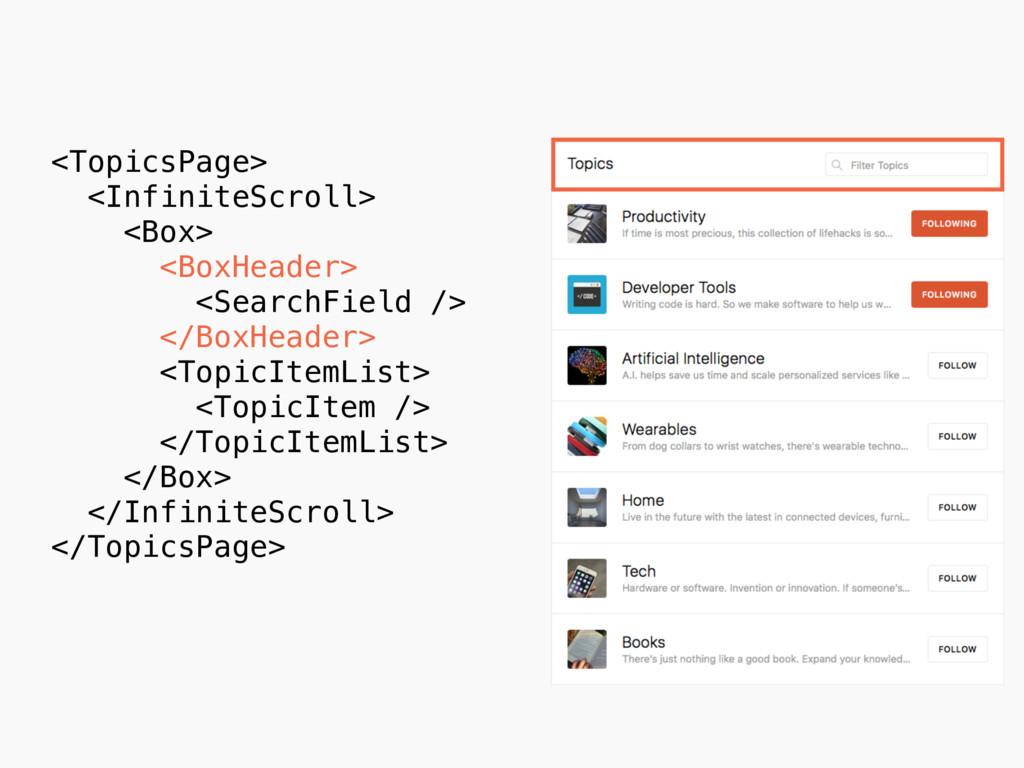 <TopicsPage> <InfiniteScroll> <Box> <BoxHeader...