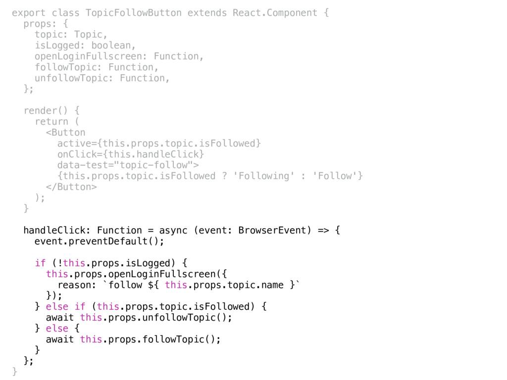 export class TopicFollowButton extends React.Co...