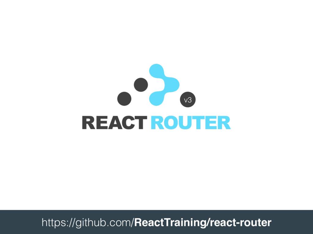 v3  https://github.com/ReactTraining/react-rou...