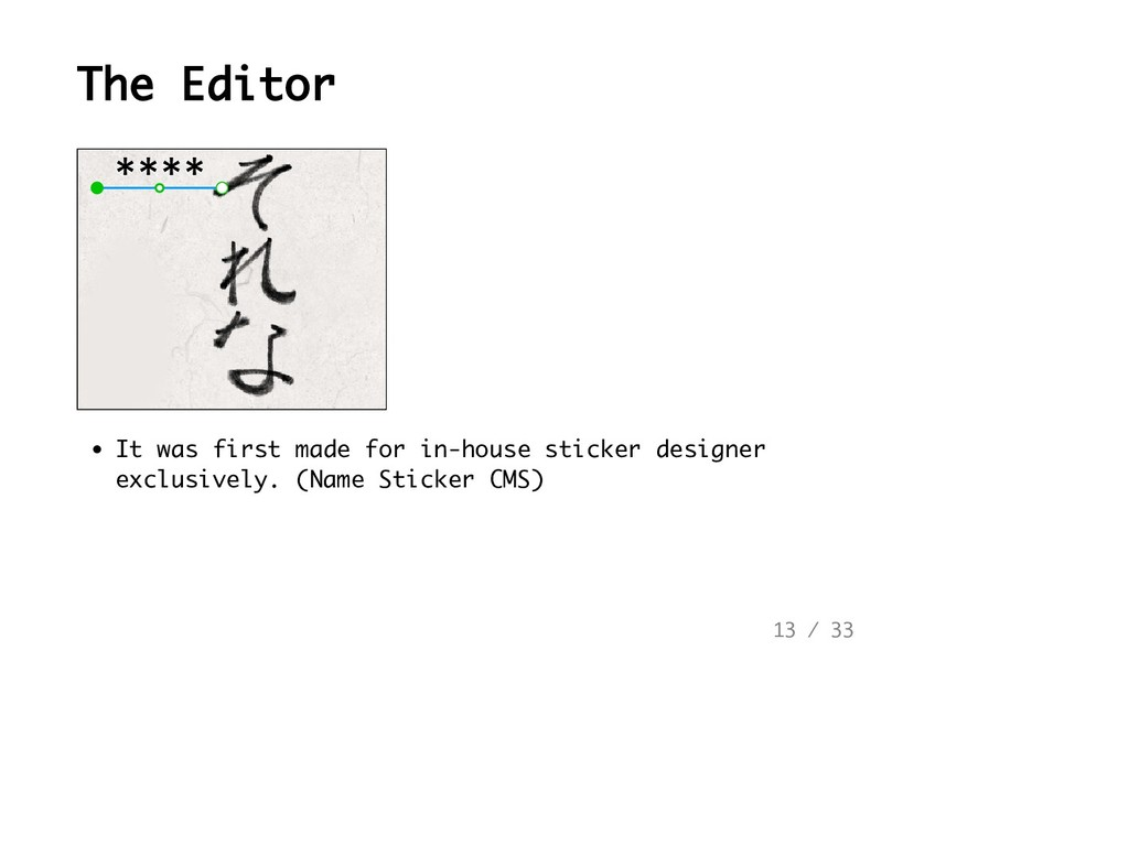 The Editor It was first made for in-house stick...