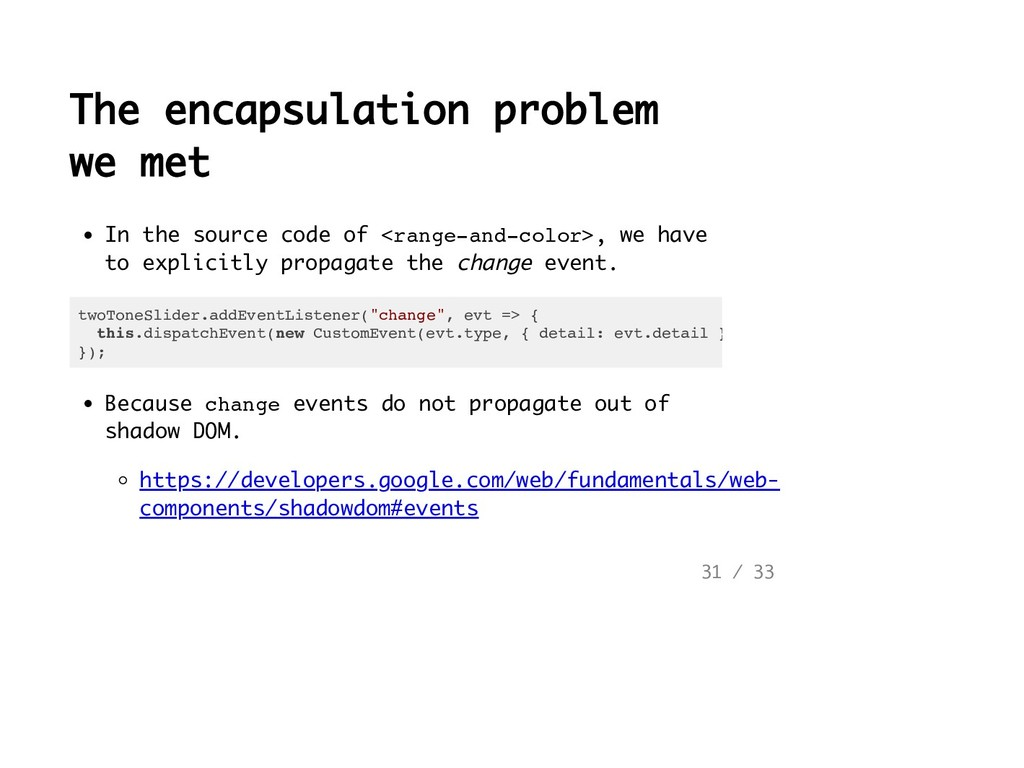 The encapsulation problem we met In the source ...