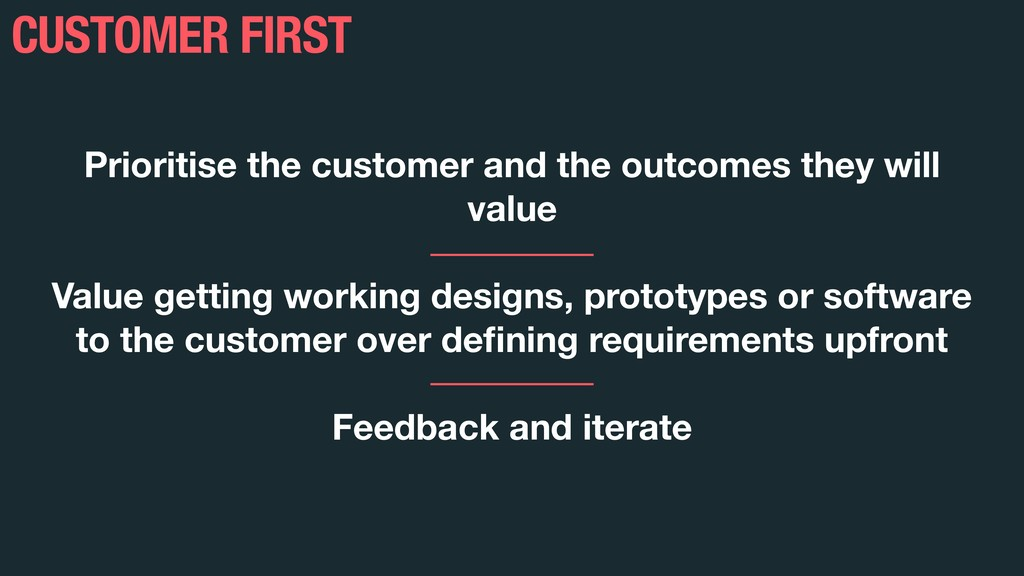 CUSTOMER FIRST Prioritise the customer and the ...