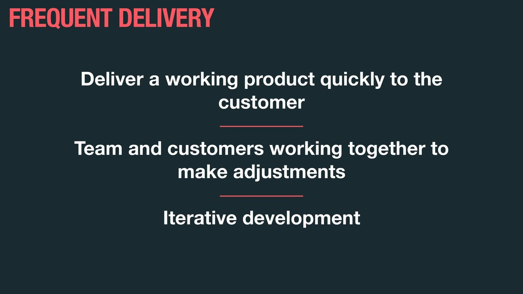 Deliver a working product quickly to the custom...