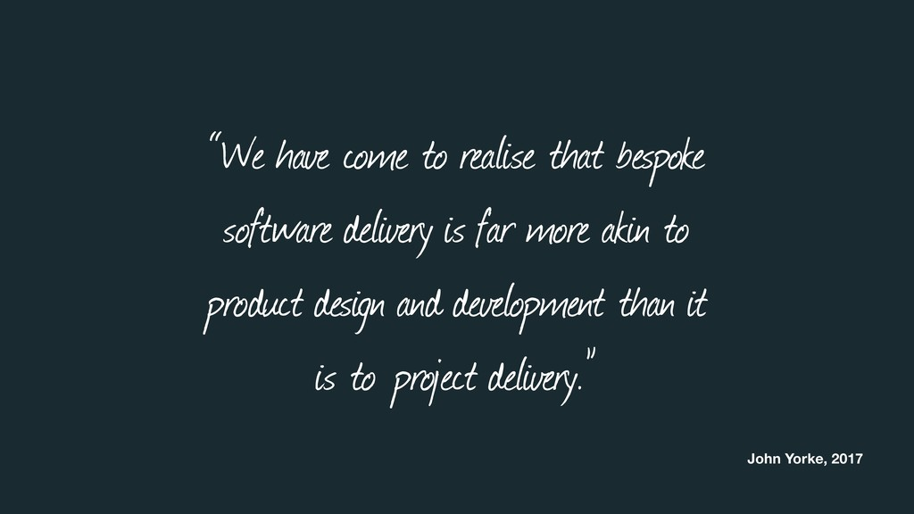 """""""We have come to realise that bespoke software ..."""
