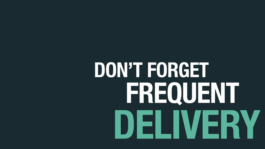 DELIVERY FREQUENT DON'T FORGET