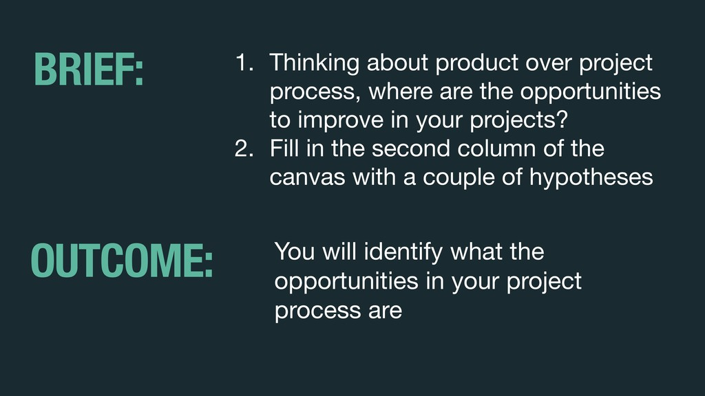 1. Thinking about product over project process,...