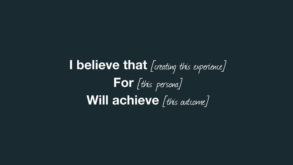 I believe that [creating this experience] For [...