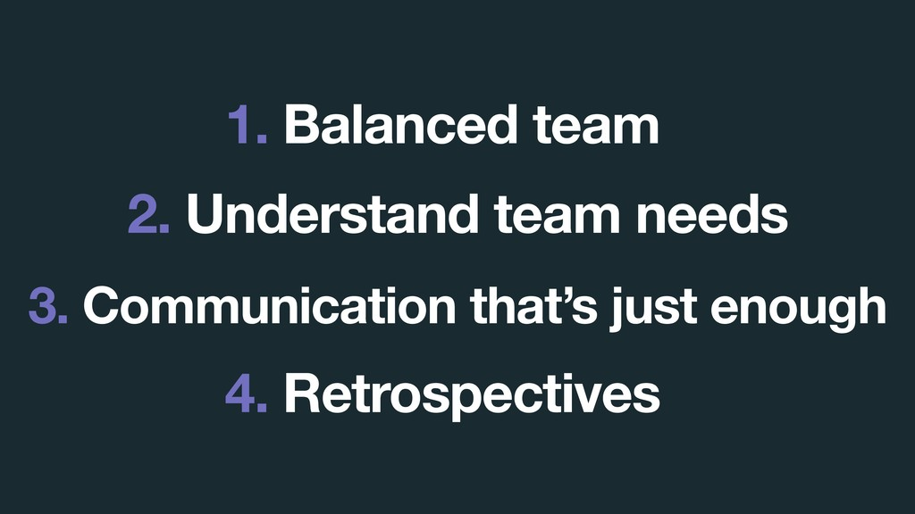 3. Communication that's just enough 1. Balanced...