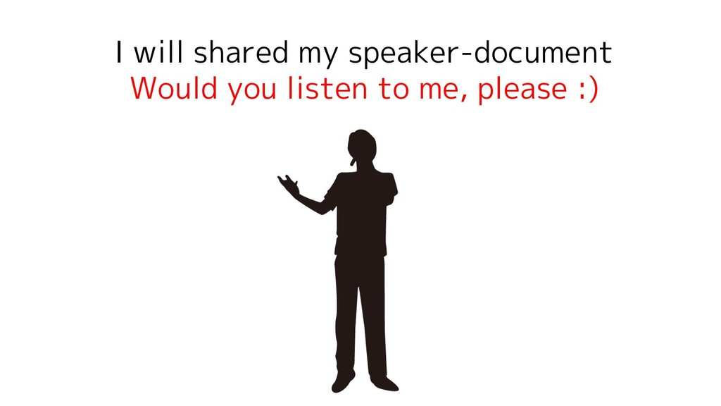 I will shared my speaker-document Would you lis...