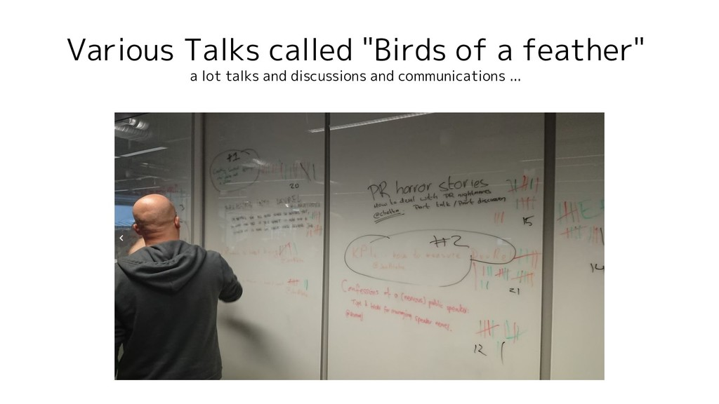 """Various Talks called """"Birds of a feather"""" a lot..."""