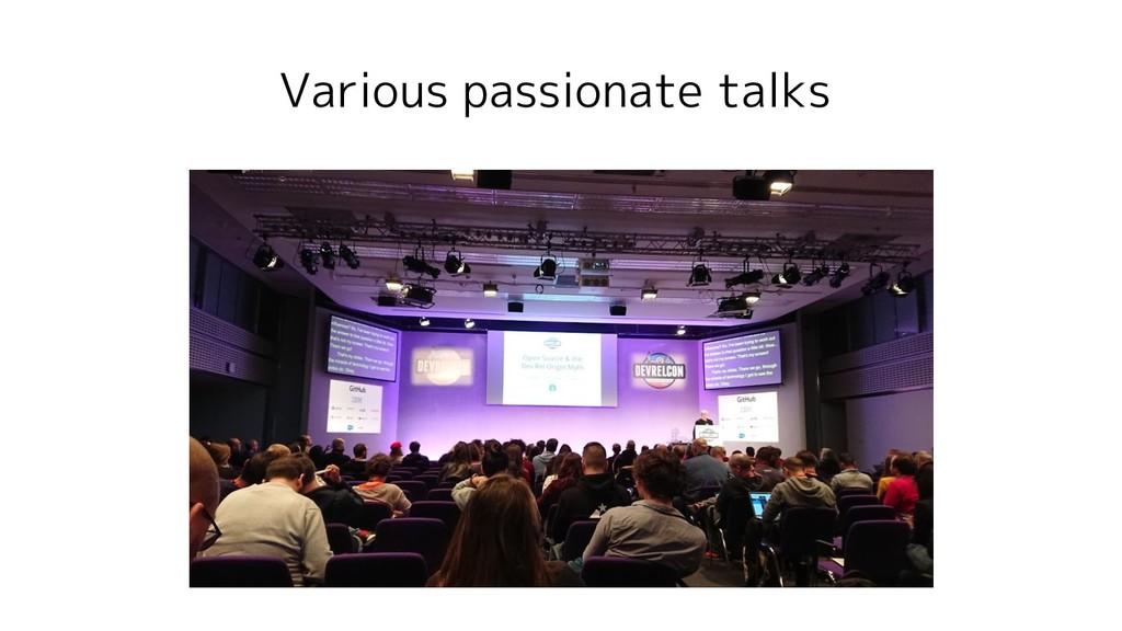 Various passionate talks