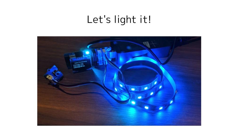 Let's light it!