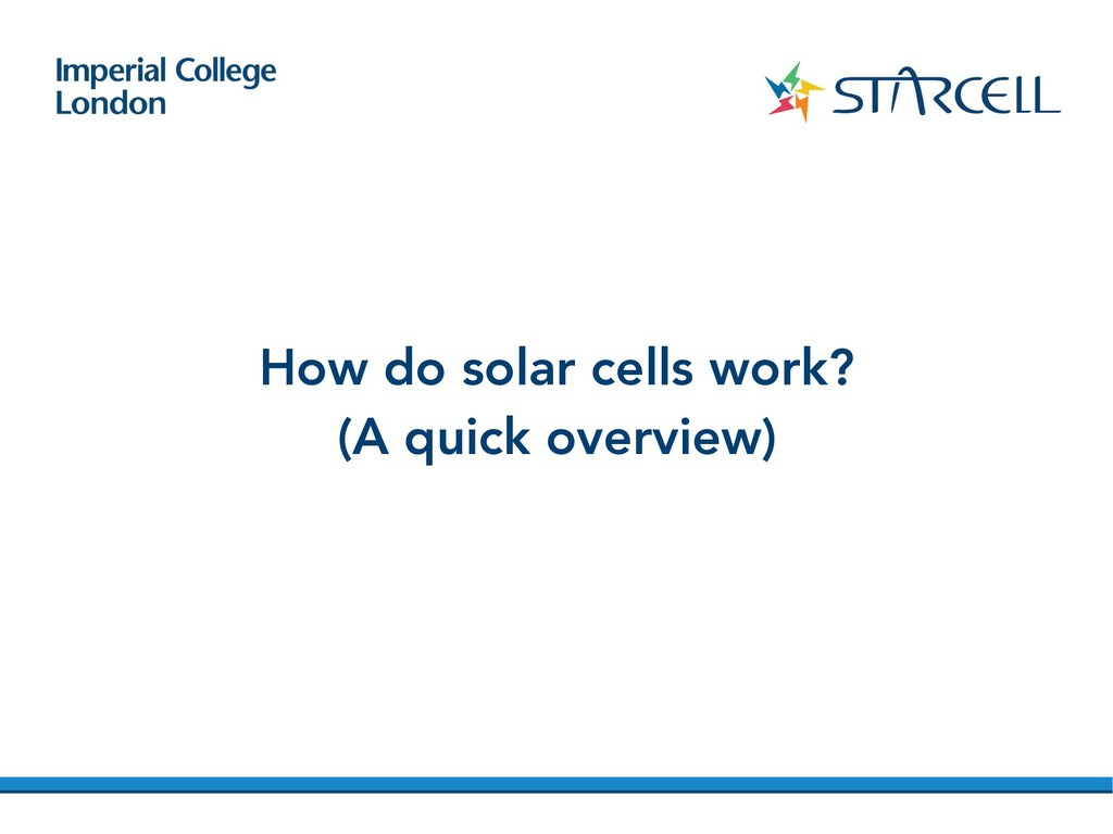 How do solar cells work? (A quick overview)