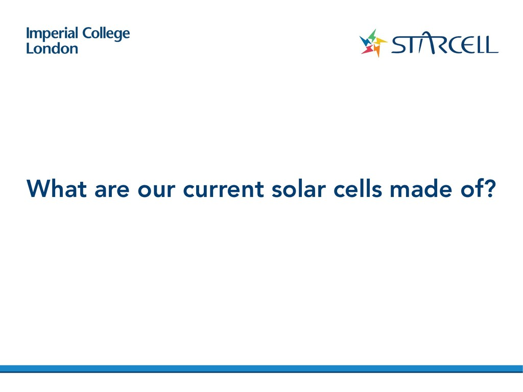 What are our current solar cells made of?
