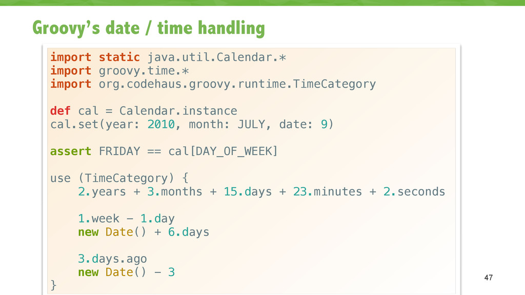 Groovy's date / time handling 47 import static ...