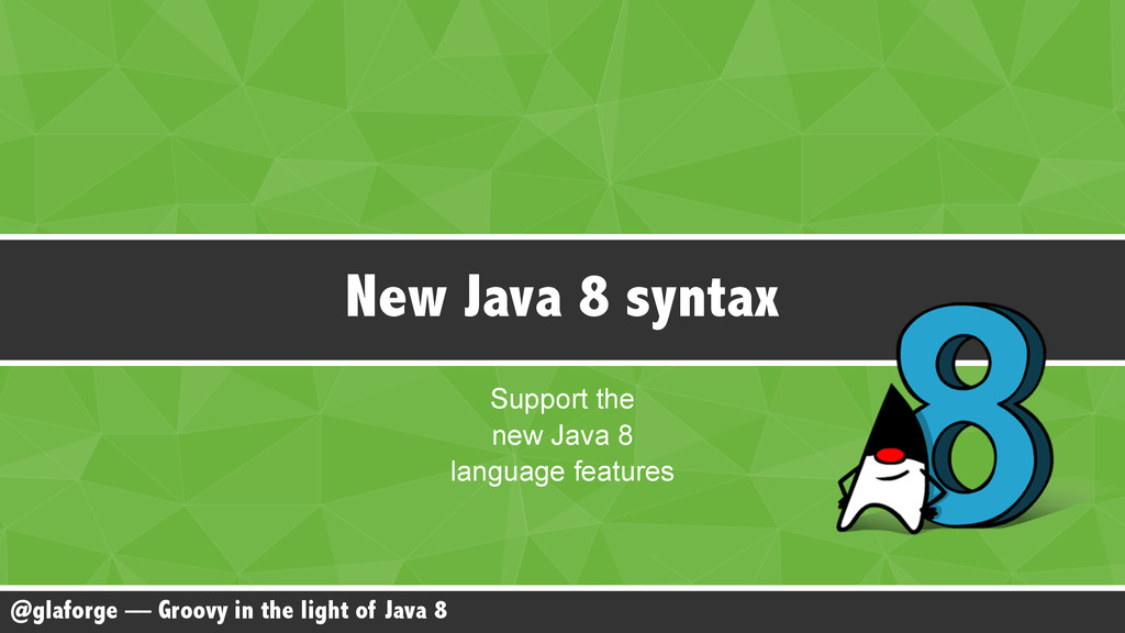@glaforge — Groovy in the light of Java 8 Suppo...
