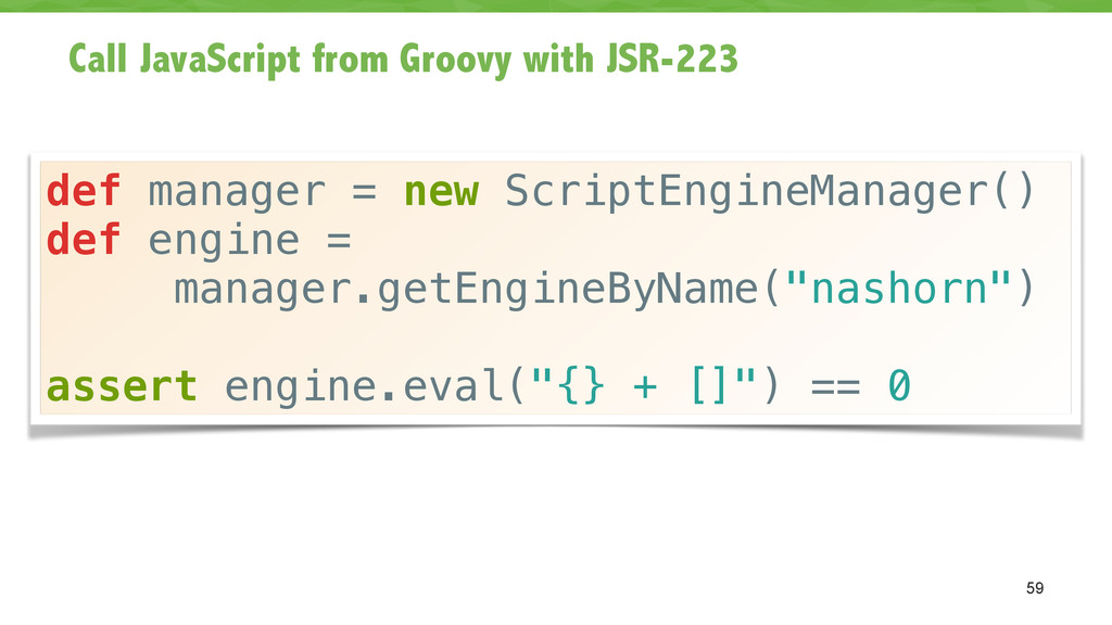 Call JavaScript from Groovy with JSR-223 59 def...