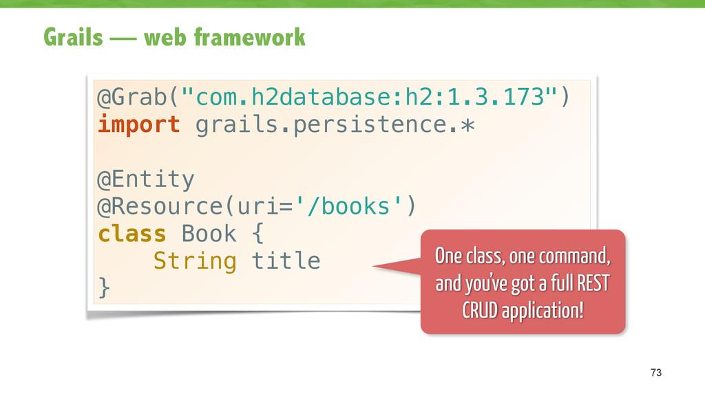 """Grails — web framework 73 @Grab(""""com.h2database..."""