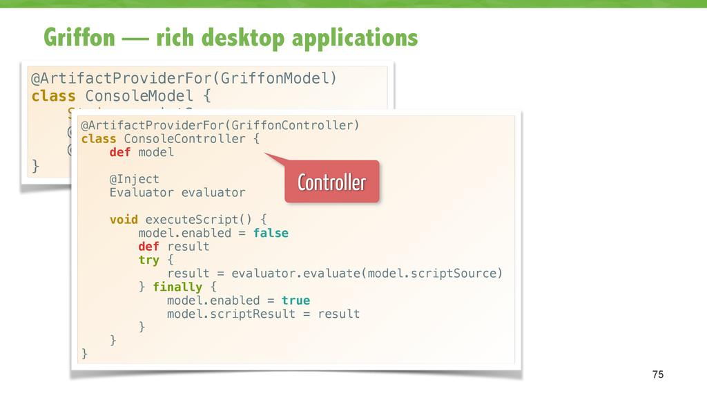 @ArtifactProviderFor(GriffonModel) class Consol...