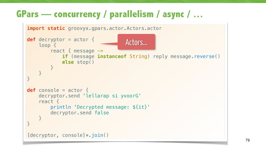 GPars — concurrency / parallelism / async / … 7...