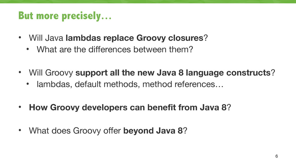 But more precisely… • Will Java lambdas replace...