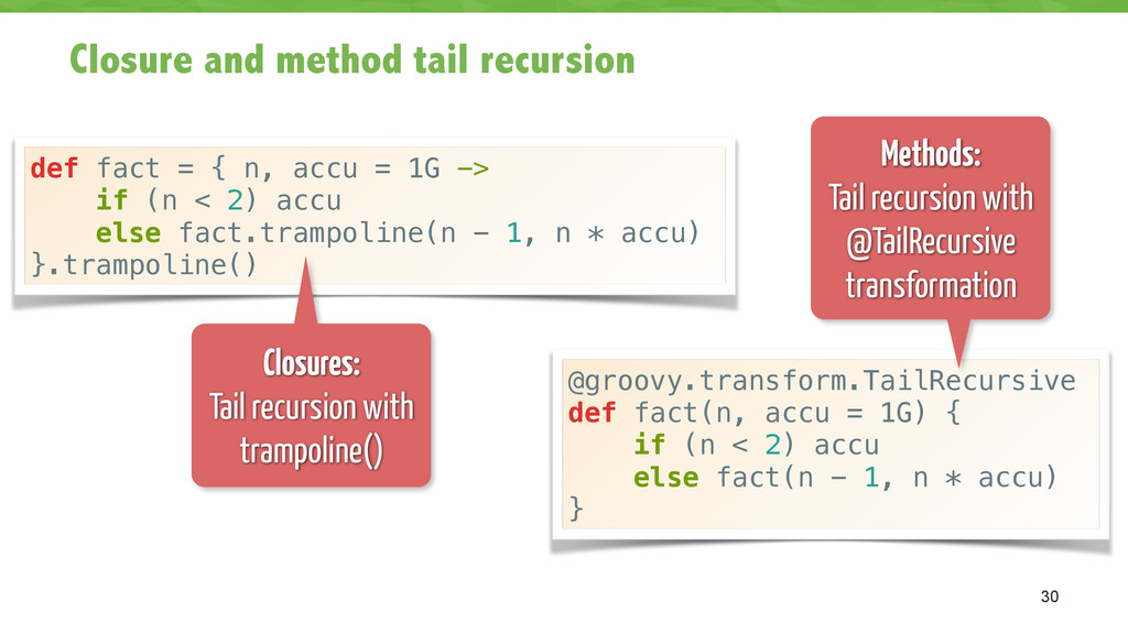 Closure and method tail recursion 30 @groovy.tr...