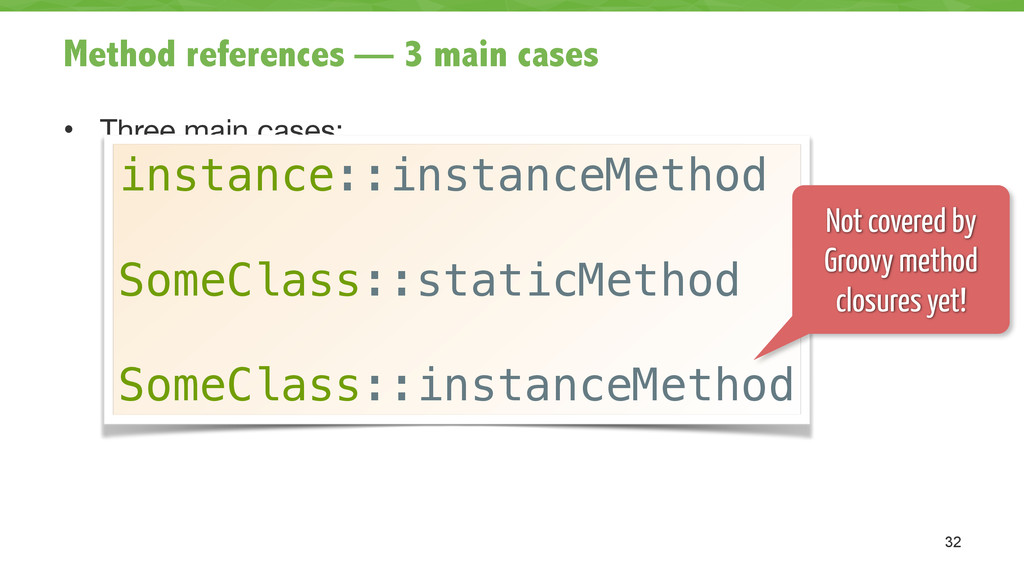 Method references — 3 main cases • Three main c...