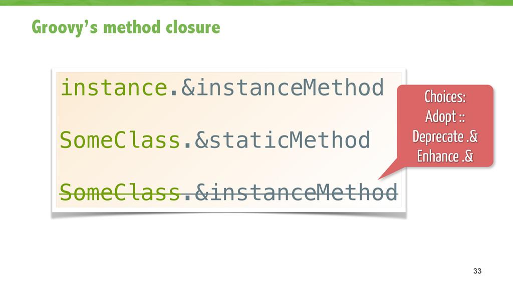 Groovy's method closure 33 instance.&instanceMe...