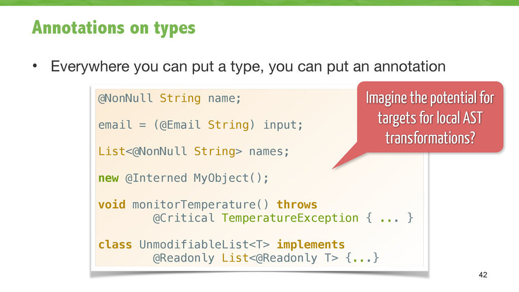 Annotations on types • Everywhere you can put a...
