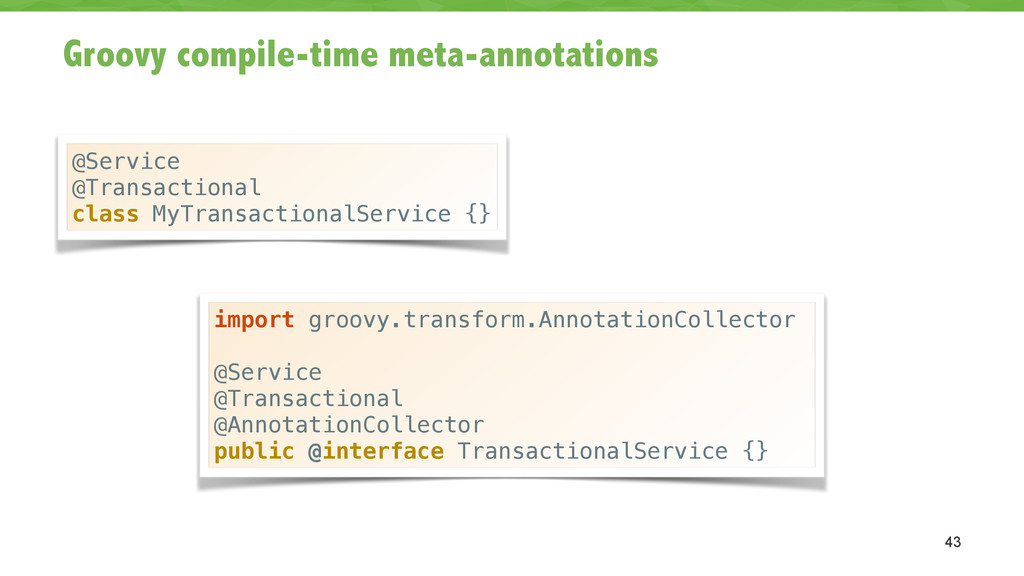 Groovy compile-time meta-annotations 43 @Servic...