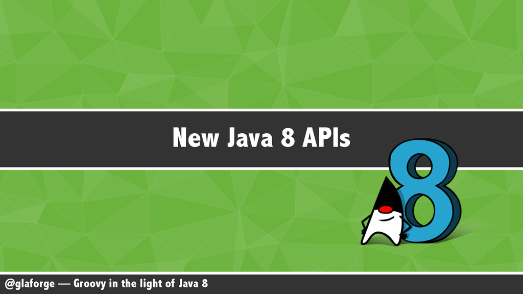 @glaforge — Groovy in the light of Java 8 New J...