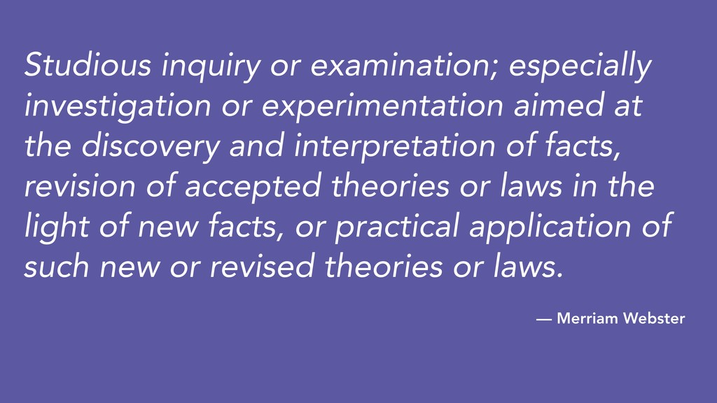Studious inquiry or examination; especially inv...