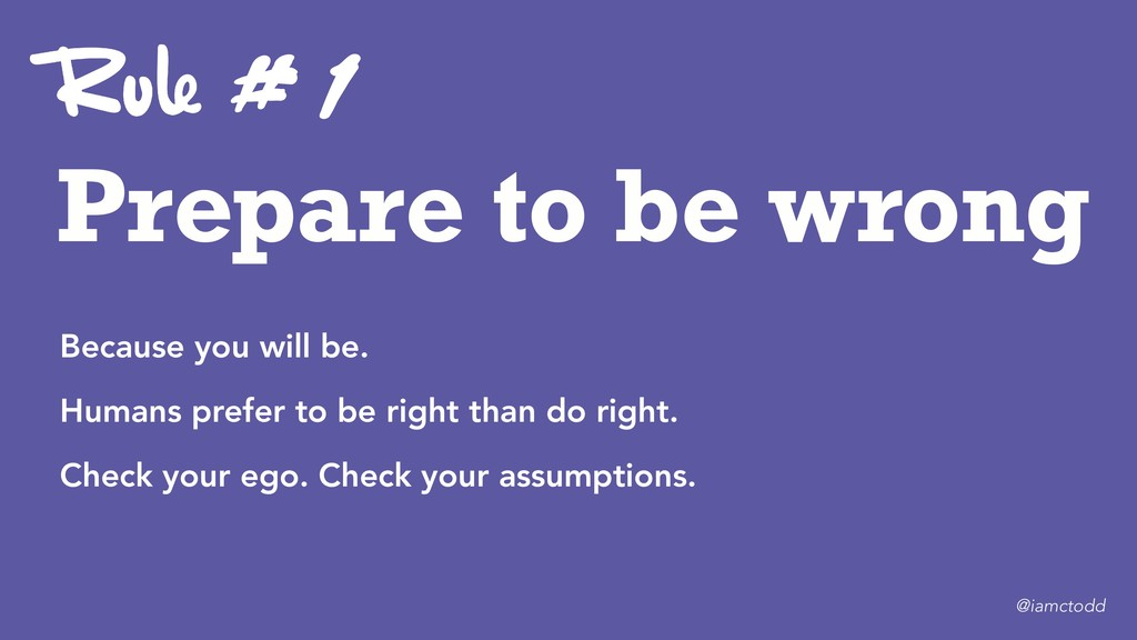 Prepare to be wrong # 1 Because you will be. Hu...