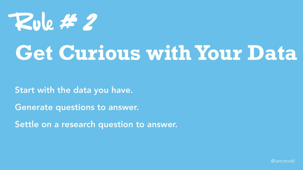 # 2 Get Curious with Your Data Start with the d...