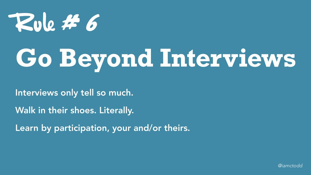 Go Beyond Interviews # 6 Interviews only tell s...