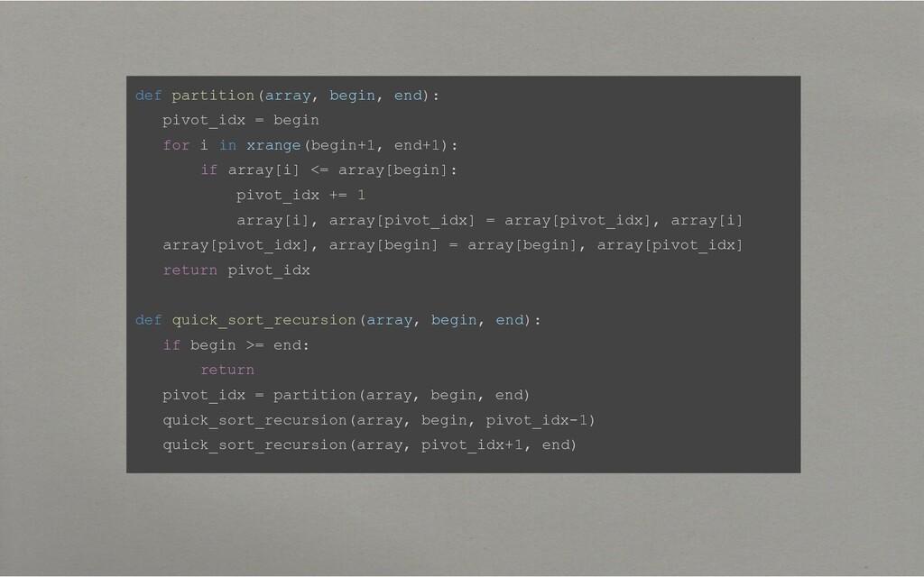 def partition(array, begin, end): pivot_idx = b...