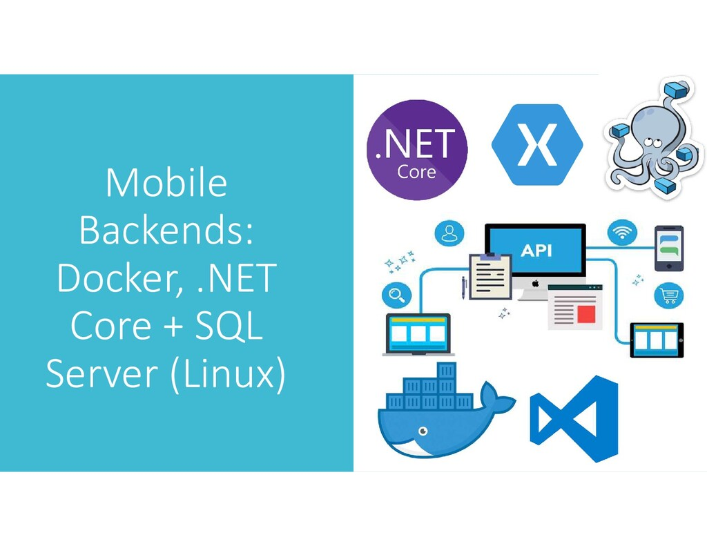 Mobile Backends: Docker, .NET Core + SQL Server...