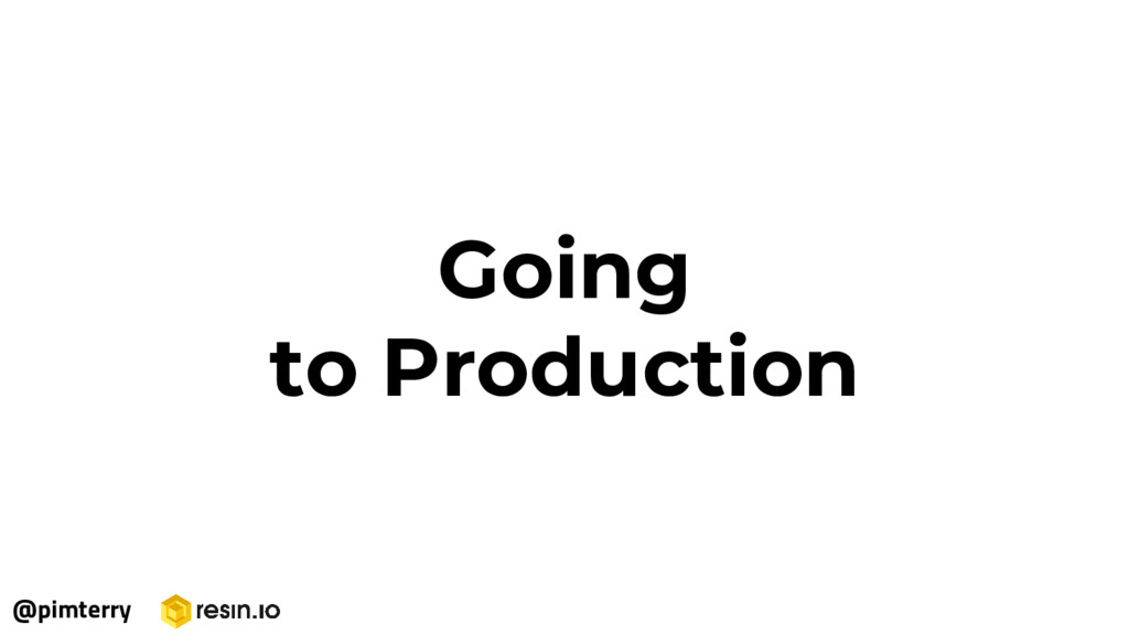 Going to Production @pimterry