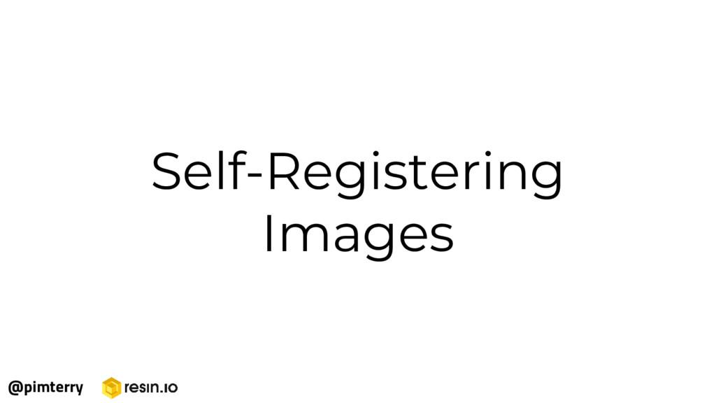 Self-Registering Images @pimterry