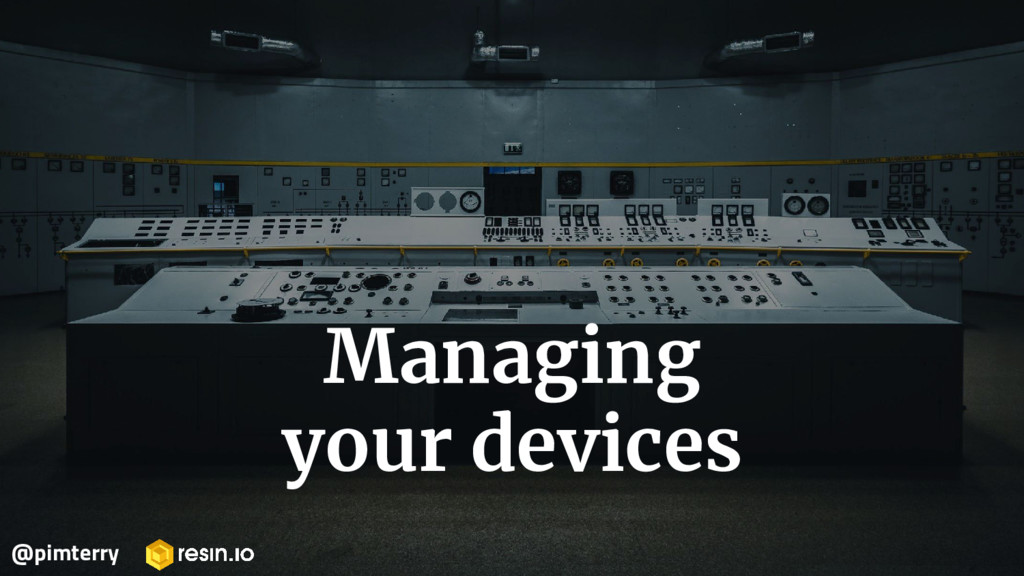 Managing your devices @pimterry