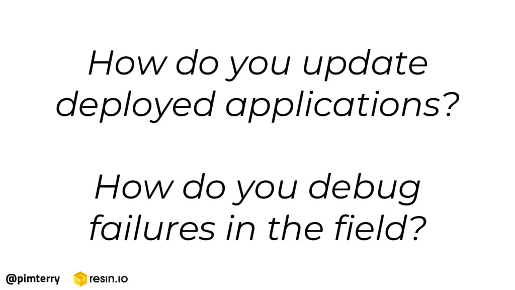 How do you update deployed applications? How do...