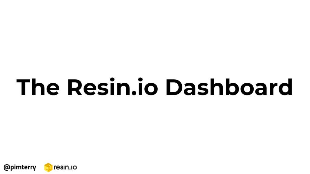 The Resin.io Dashboard @pimterry