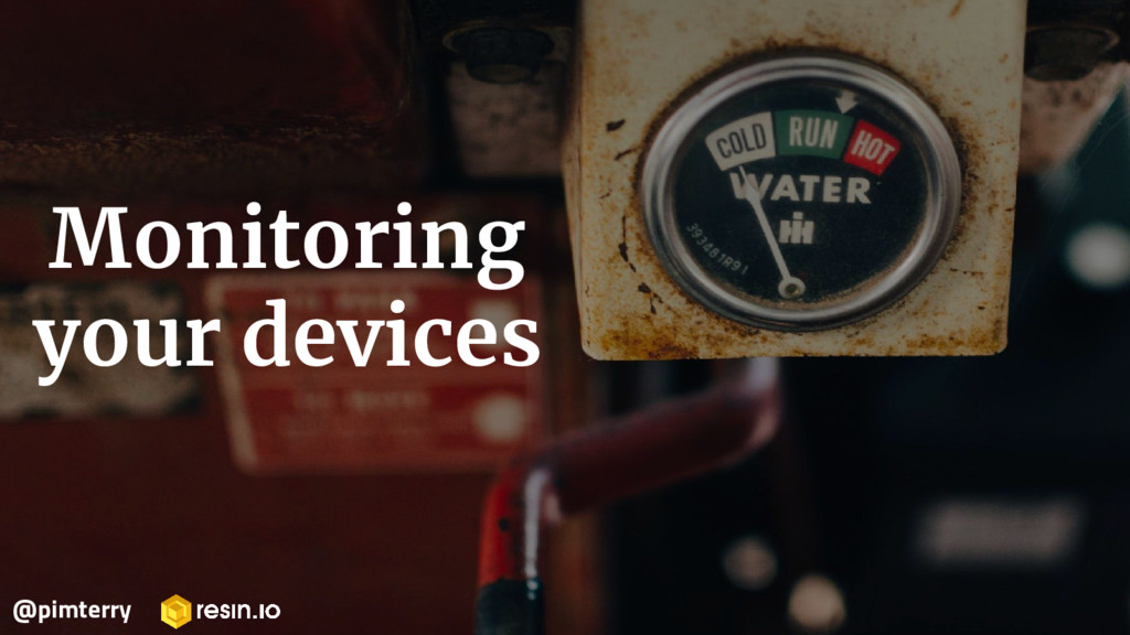 Monitoring your devices @pimterry