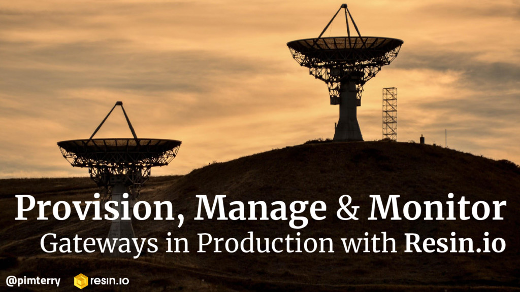 Provision, Manage & Monitor Gateways in Product...