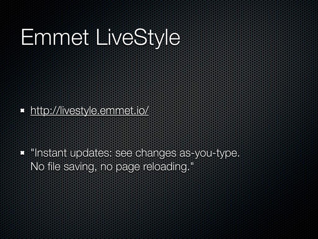 """Emmet LiveStyle http://livestyle.emmet.io/ """"Ins..."""