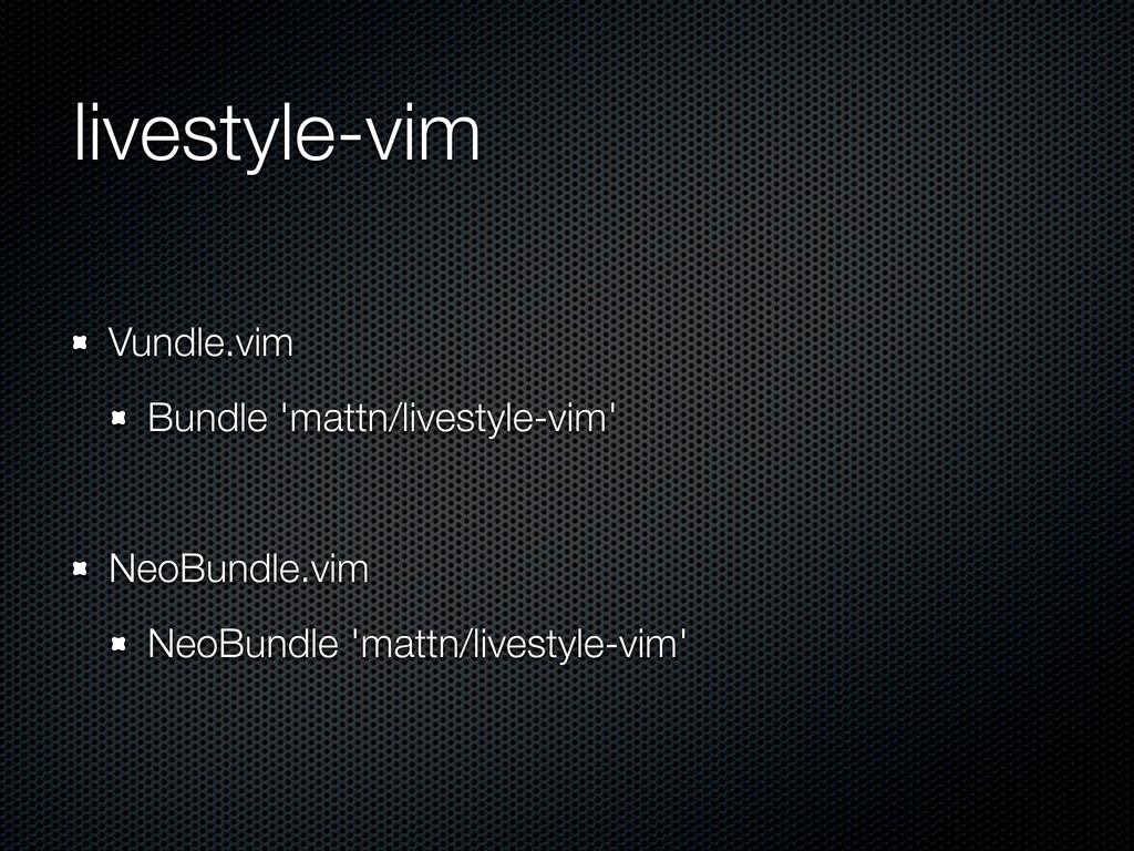livestyle-vim Vundle.vim Bundle 'mattn/livestyl...