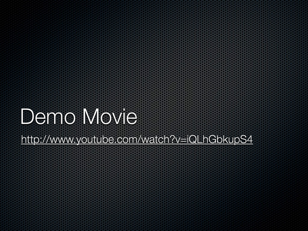 Demo Movie http://www.youtube.com/watch?v=iQLhG...