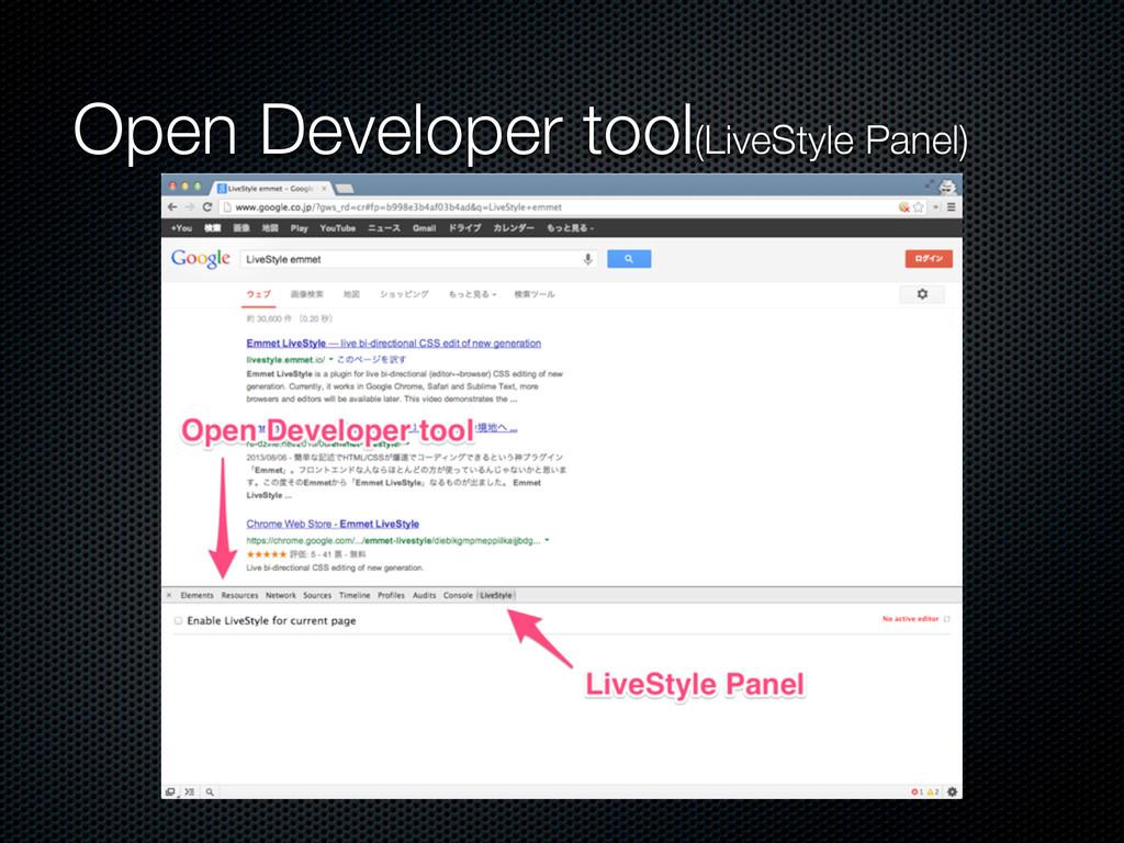Open Developer tool(LiveStyle Panel)