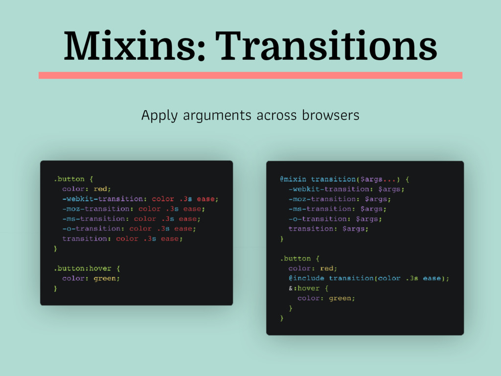 Mixins: Transitions Apply arguments across brow...