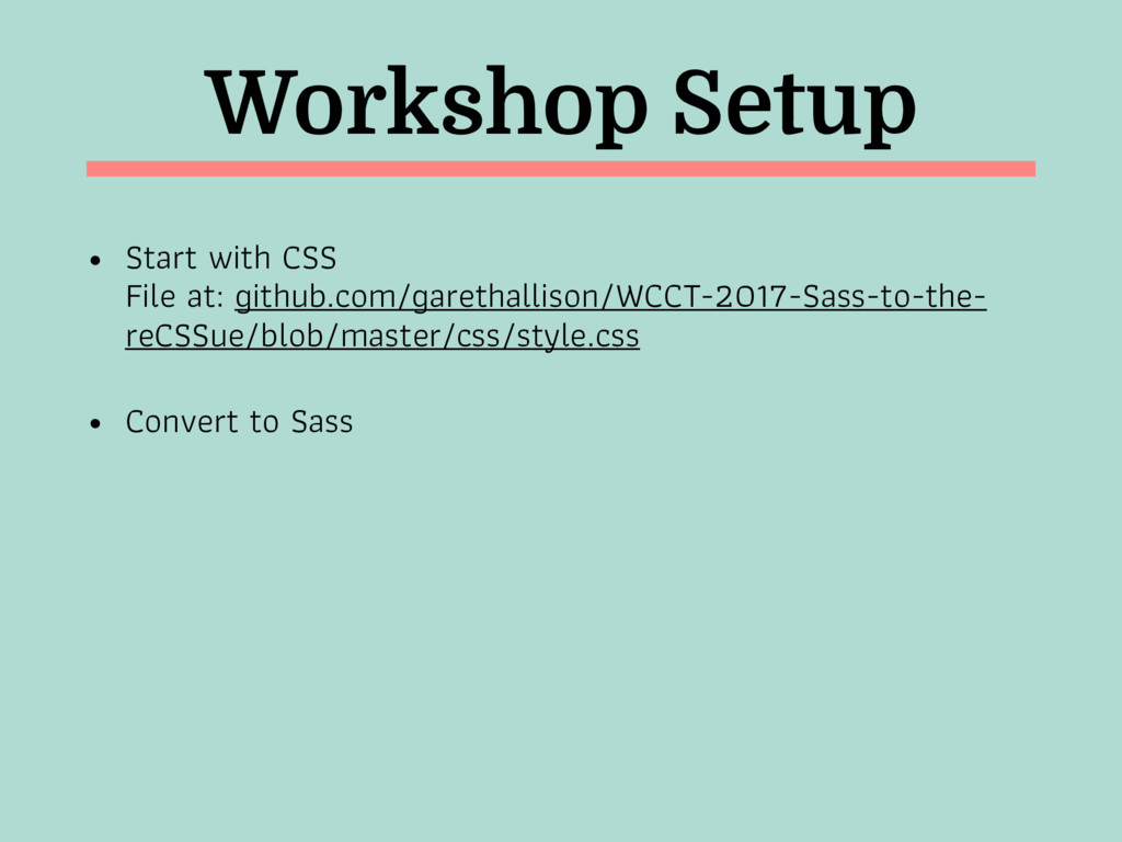Workshop Setup • Start with CSS